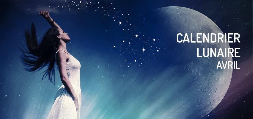 Calendrier lunaire d'avril 2019 : nouveaux challenges professionnels et nouvelle hygiène de vie !