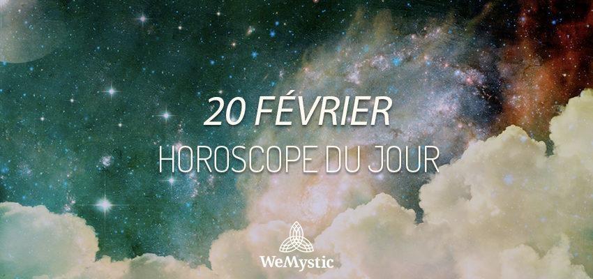 Horoscope du Jour du 20 février 2019