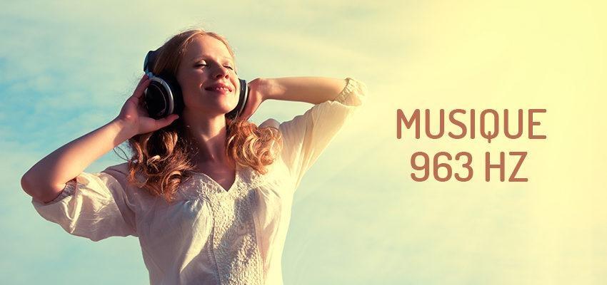 La musique 963 Hz pour la connexion à l'énergie universelle