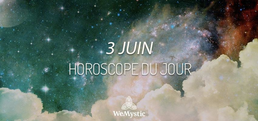 Horoscope du Jour du 3 juin 2019