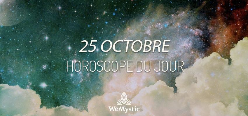 Horoscope du Jour du 25 octobre 2019