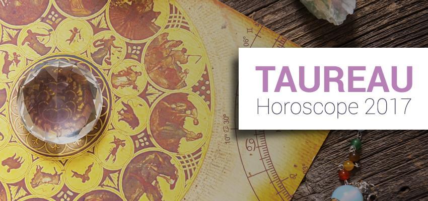 Horoscope 2017 - Taureau