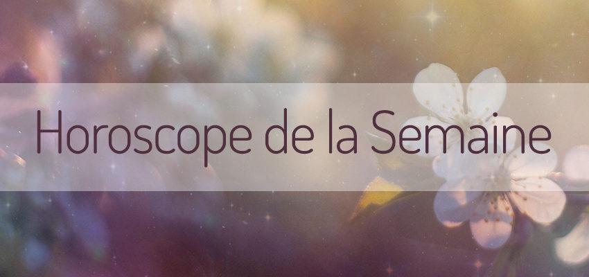 L'horoscope de la Semaine : vos prédictions gratuites