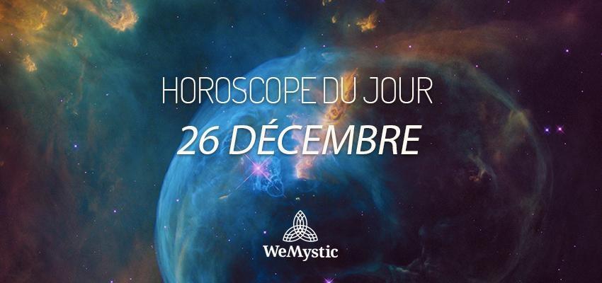 Horoscope du Jour du 26 décembre 2018
