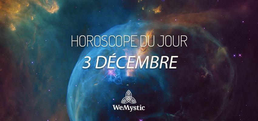 Horoscope du Jour du 3 décembre 2018